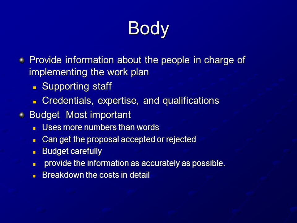 Body Provide information about the people in charge of implementing the work plan. Supporting staff.