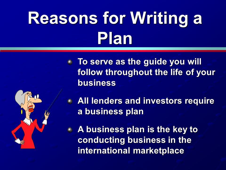 Reasons for Writing a Plan