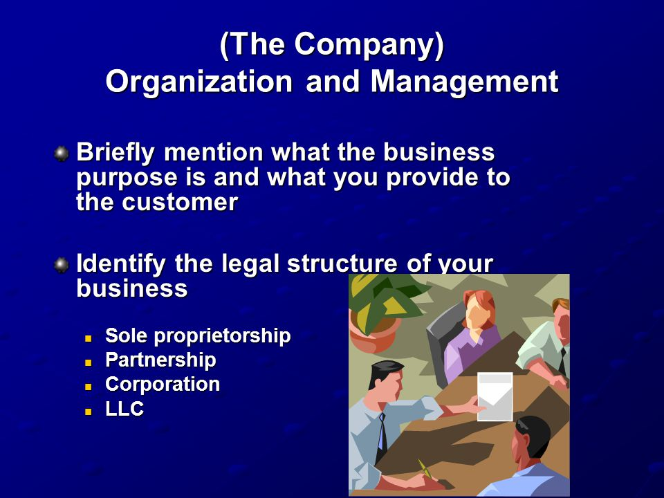 (The Company) Organization and Management