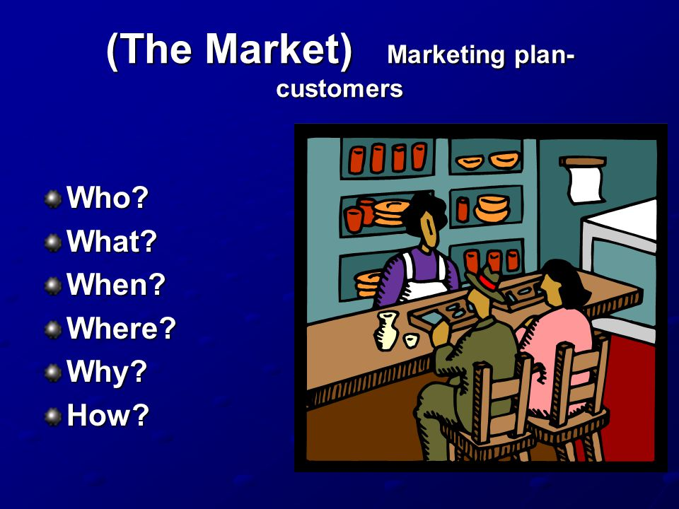 (The Market) Marketing plan-customers