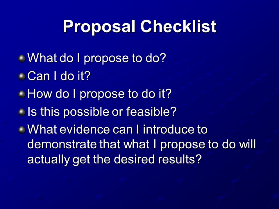Proposal Checklist What do I propose to do Can I do it