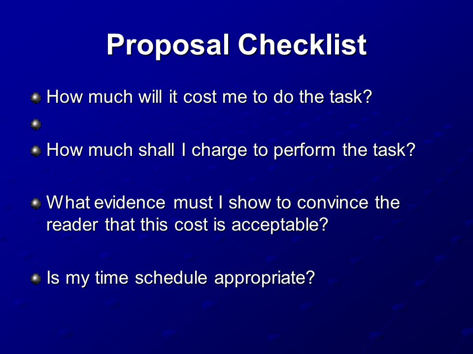 Proposal Checklist How much will it cost me to do the task