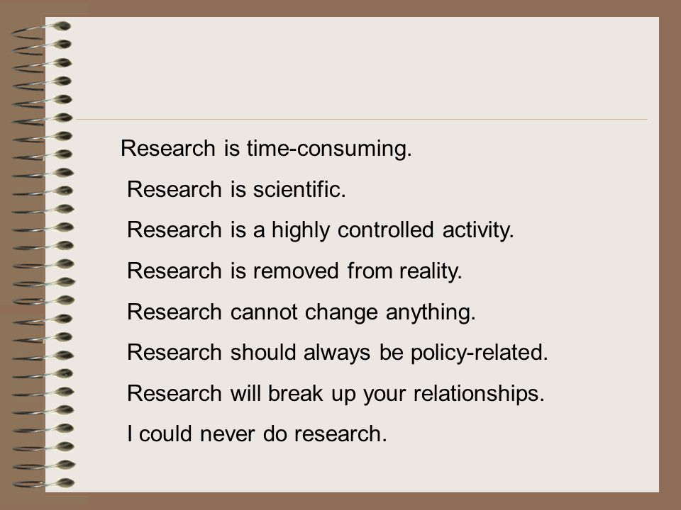 Research is time-consuming.