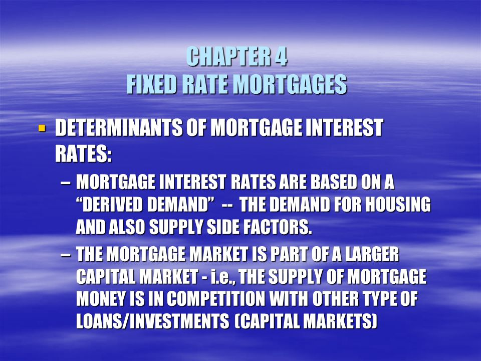 CHAPTER 4 FIXED RATE MORTGAGES