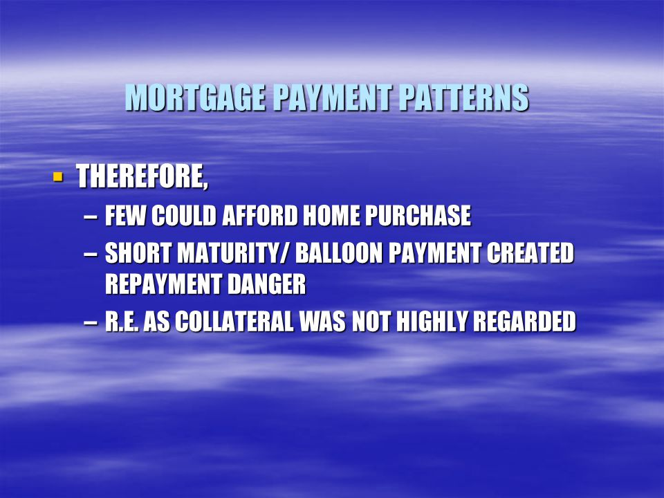 MORTGAGE PAYMENT PATTERNS