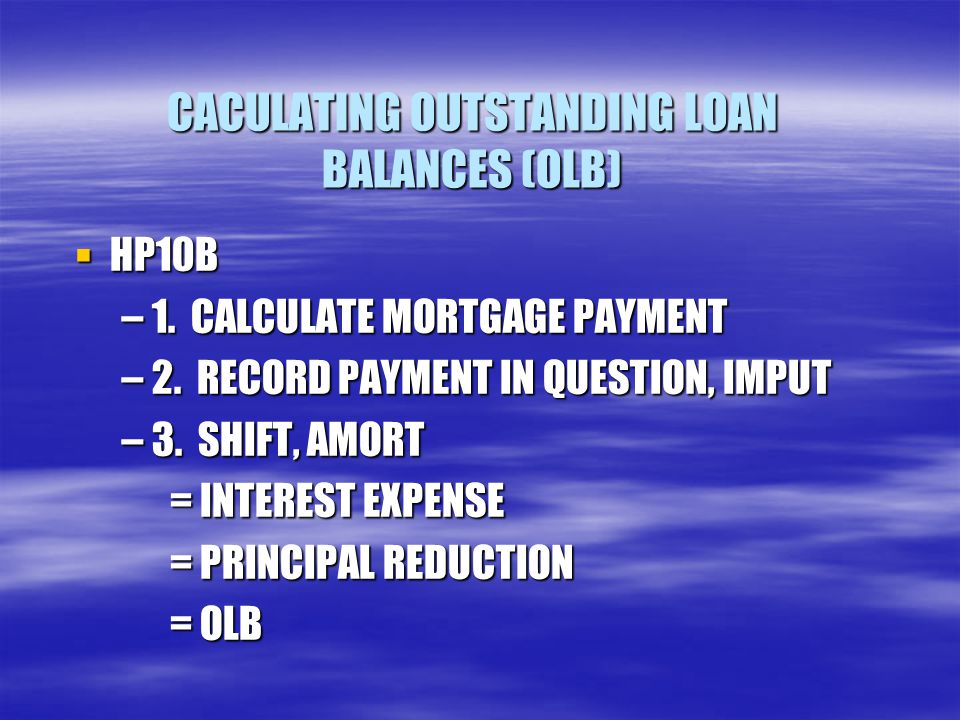 CACULATING OUTSTANDING LOAN BALANCES (OLB)