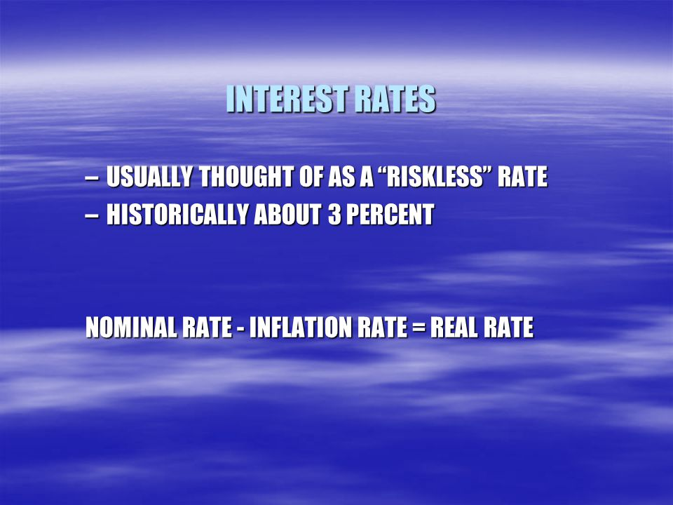 INTEREST RATES USUALLY THOUGHT OF AS A RISKLESS RATE