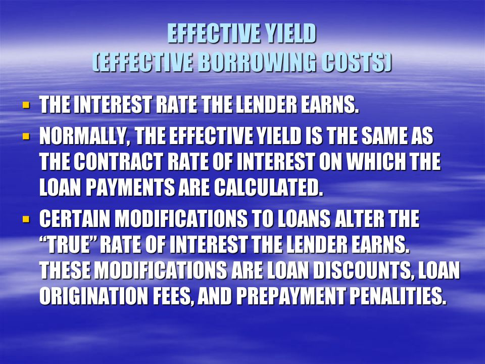 EFFECTIVE YIELD (EFFECTIVE BORROWING COSTS)