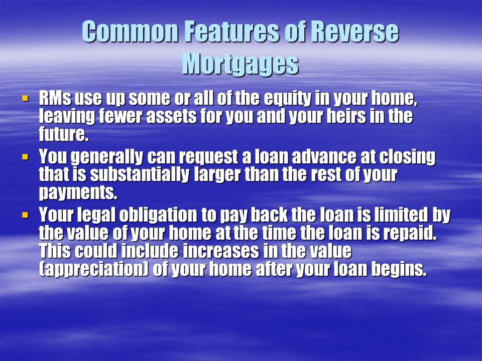 Common Features of Reverse Mortgages