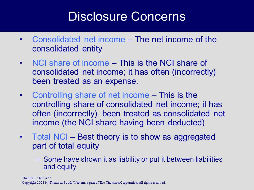 Disclosure Concerns Consolidated net income – The net income of the consolidated entity.
