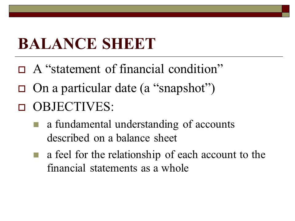 BALANCE SHEET A statement of financial condition