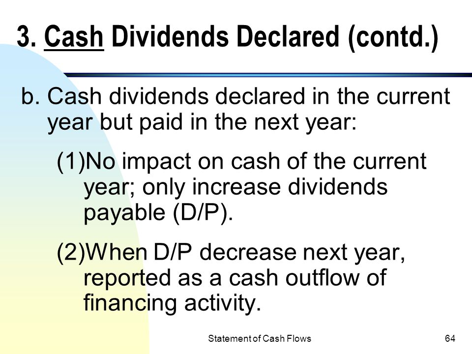 3. Cash Dividends Declared (contd.)