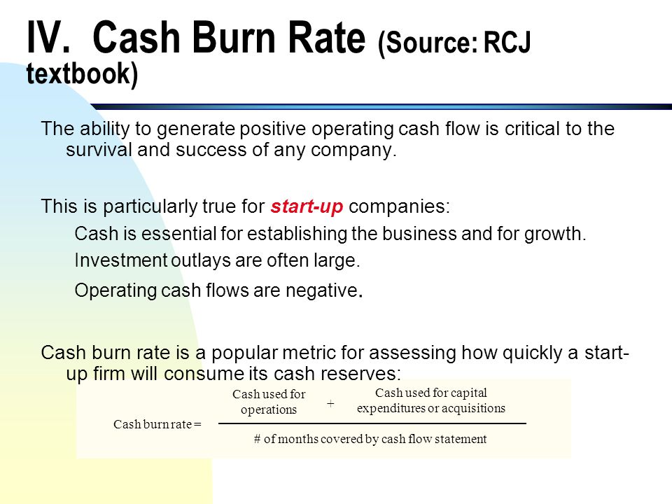 IV. Cash Burn Rate (Source: RCJ textbook)