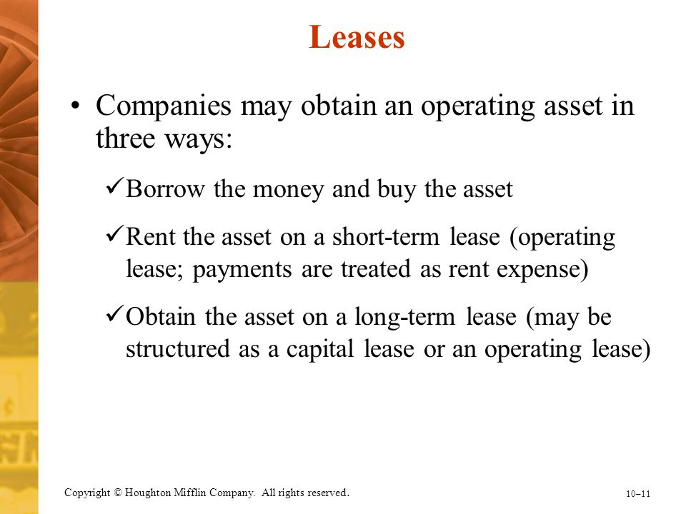 Leases Companies may obtain an operating asset in three ways: