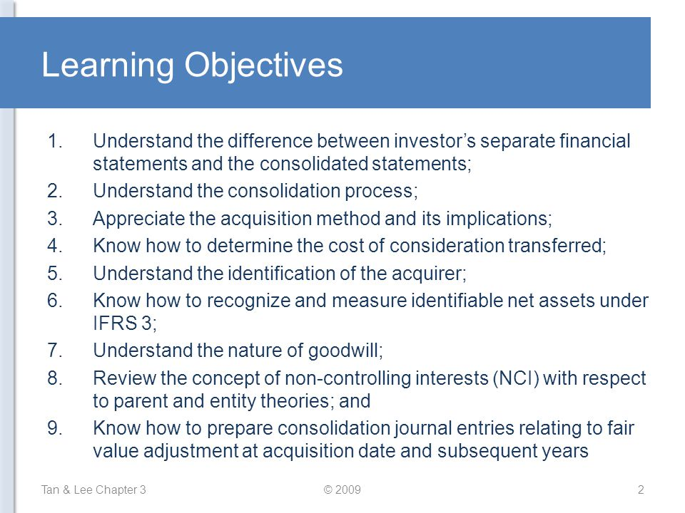 Learning Objectives Understand the difference between investor's separate financial statements and the consolidated statements;