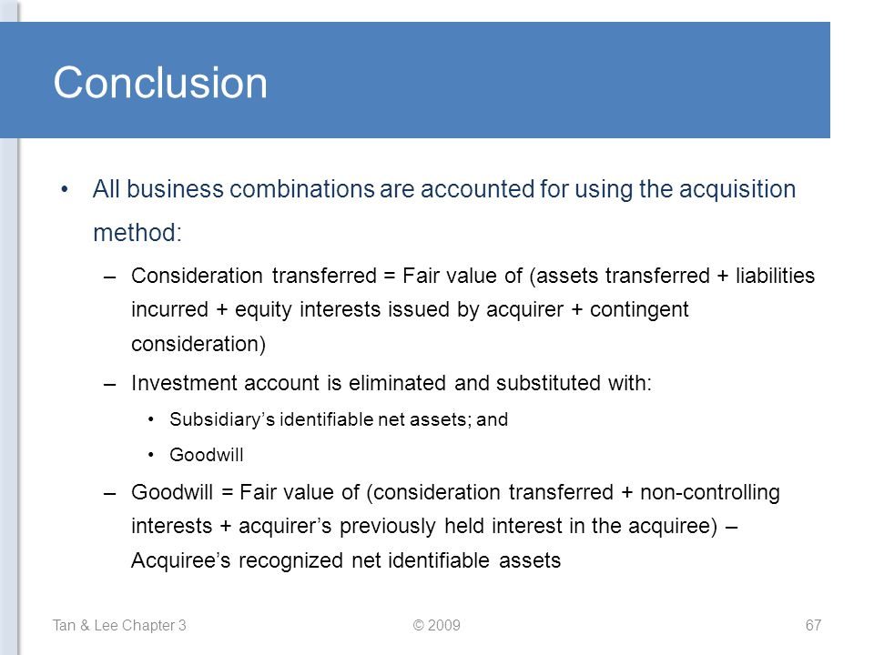 Conclusion All business combinations are accounted for using the acquisition method:
