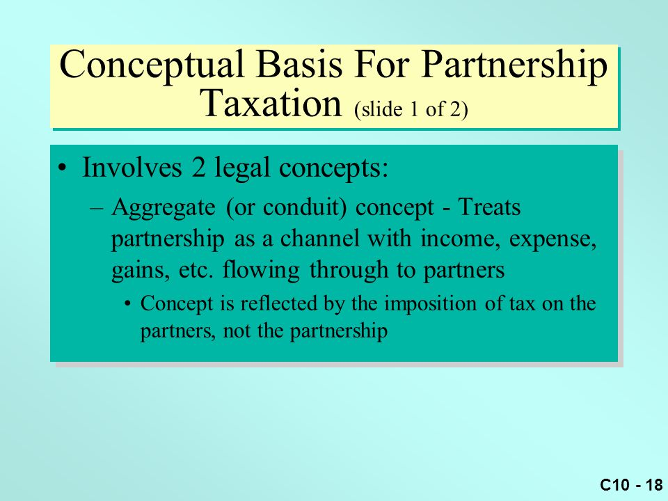 Conceptual Basis For Partnership Taxation (slide 1 of 2)