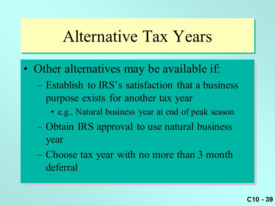 Alternative Tax Years Other alternatives may be available if: