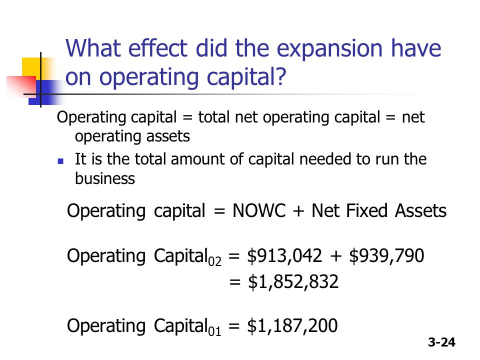 What effect did the expansion have on operating capital