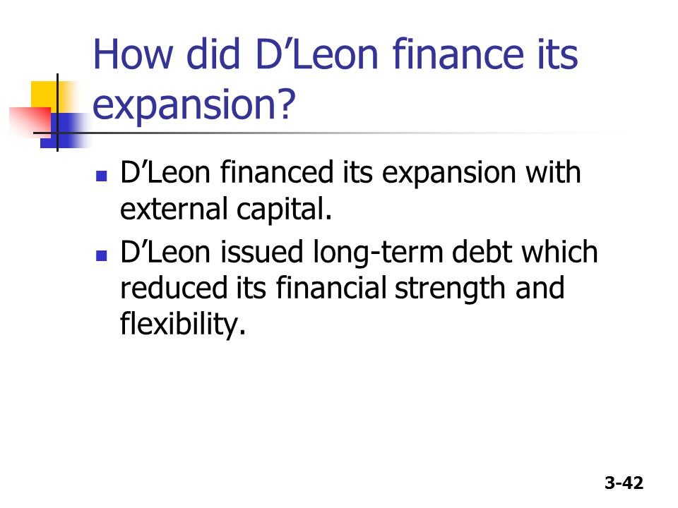 How did D'Leon finance its expansion