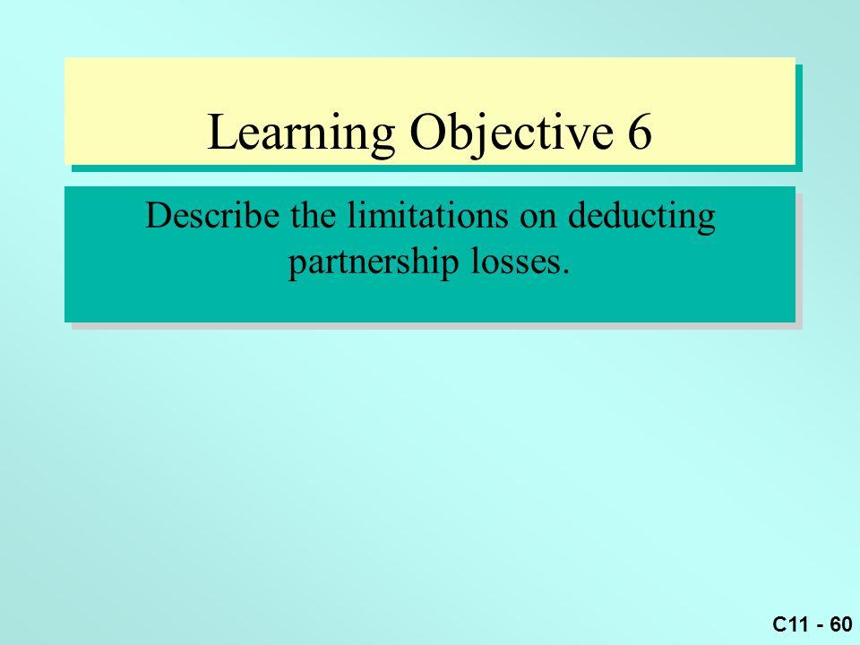 Describe the limitations on deducting partnership losses.
