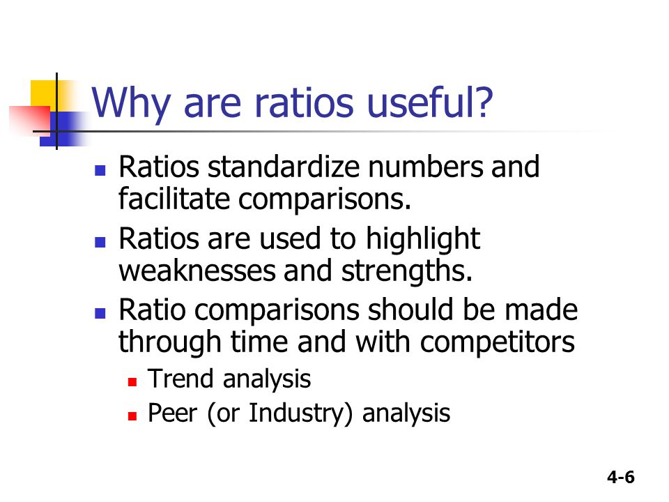Why are ratios useful Ratios standardize numbers and facilitate comparisons. Ratios are used to highlight weaknesses and strengths.