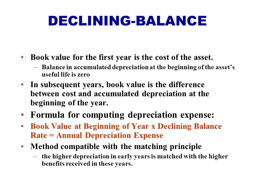 DECLINING-BALANCE Formula for computing depreciation expense: