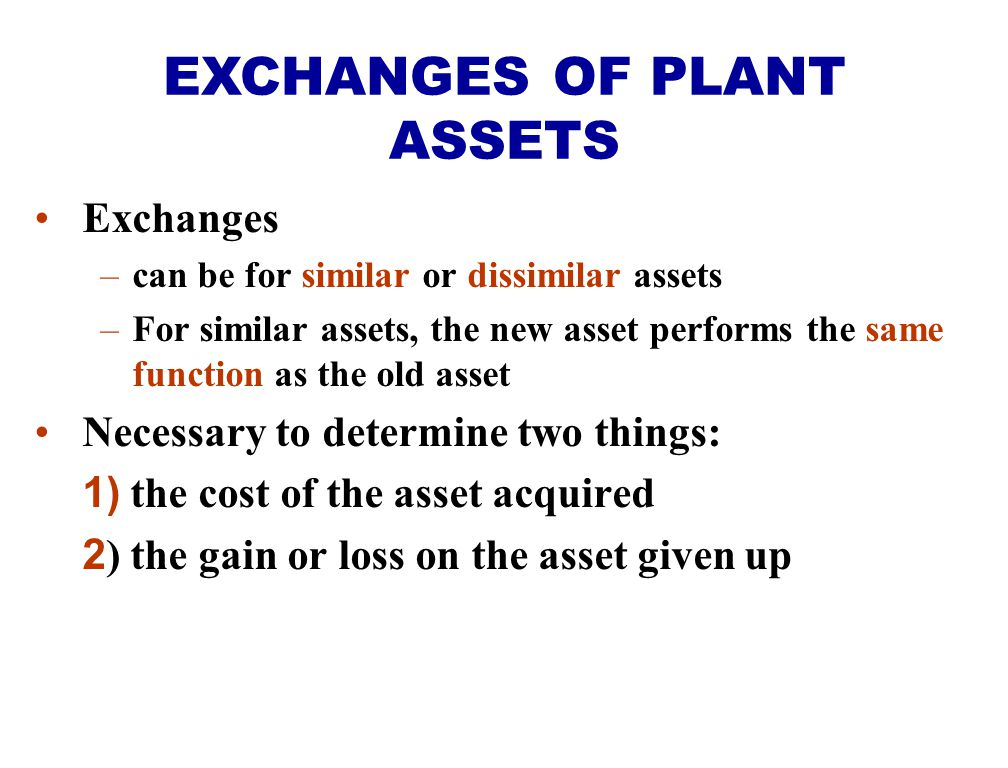 EXCHANGES OF PLANT ASSETS