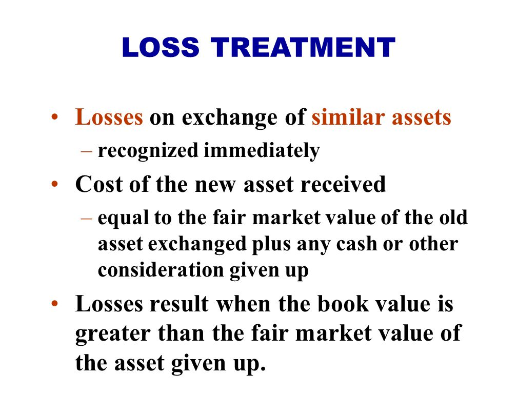 LOSS TREATMENT Losses on exchange of similar assets