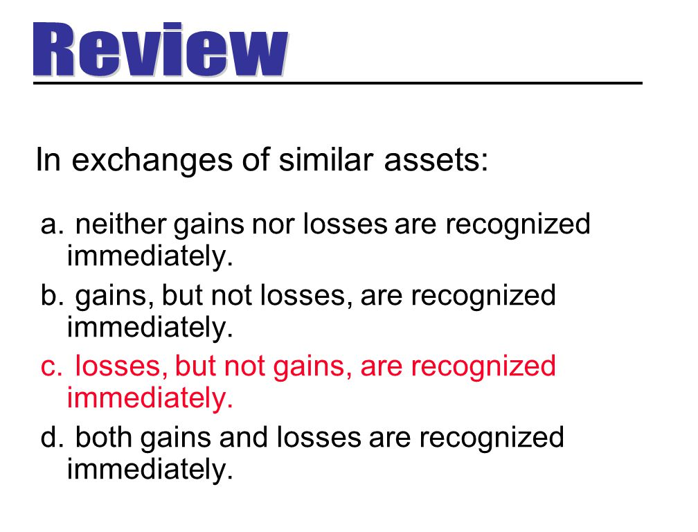 In exchanges of similar assets: