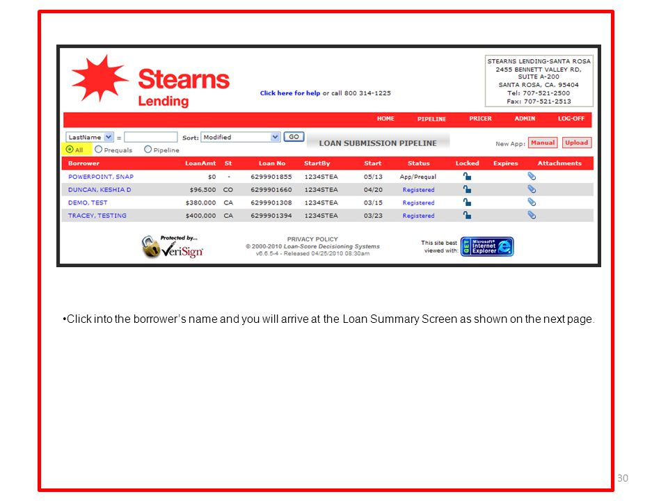 Click into the borrower's name and you will arrive at the Loan Summary Screen as shown on the next page.