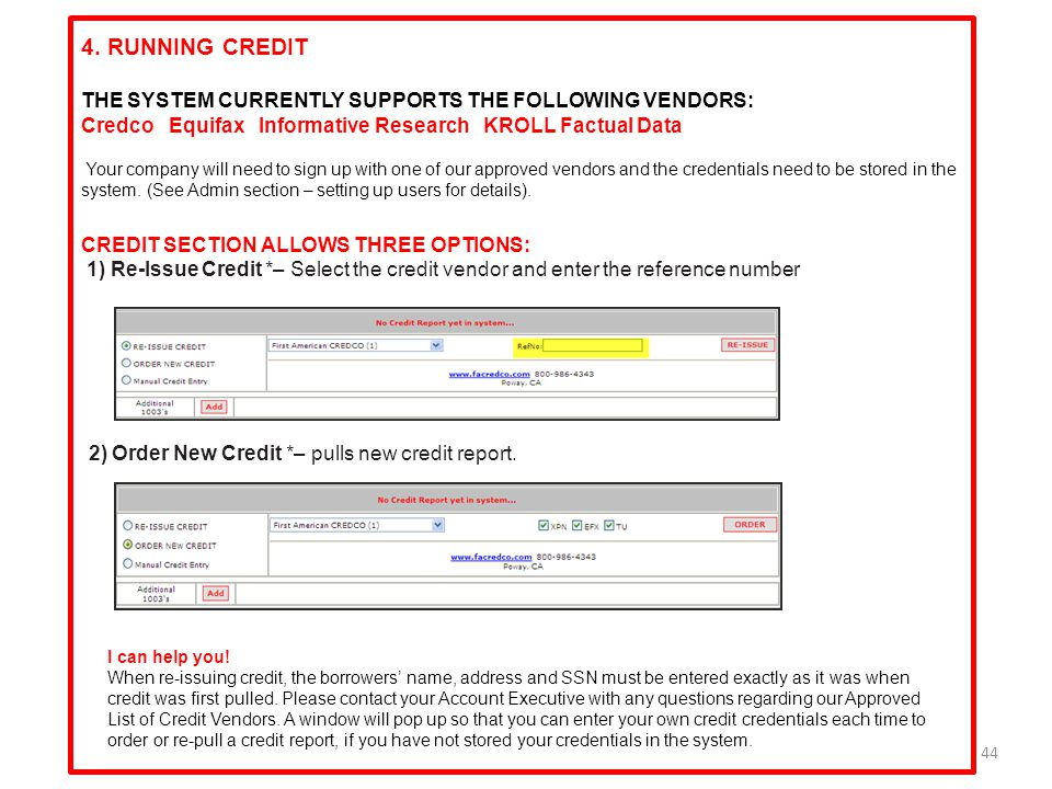 2) Order New Credit *– pulls new credit report.