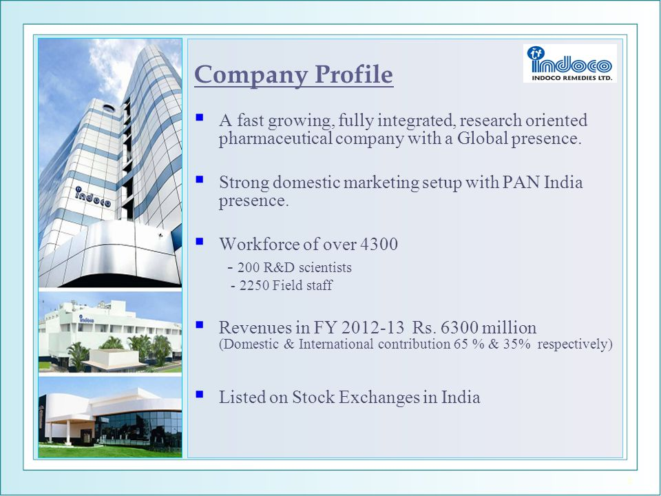 Company Profile A fast growing, fully integrated, research oriented pharmaceutical company with a Global presence.