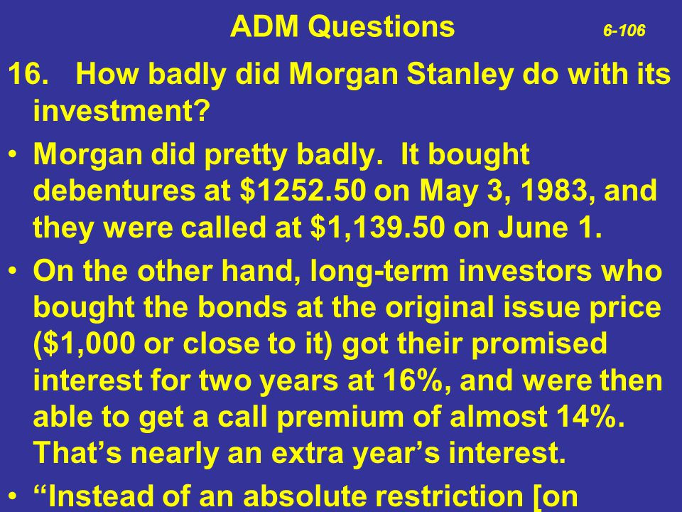 ADM Questions 6-106 16. How badly did Morgan Stanley do with its investment
