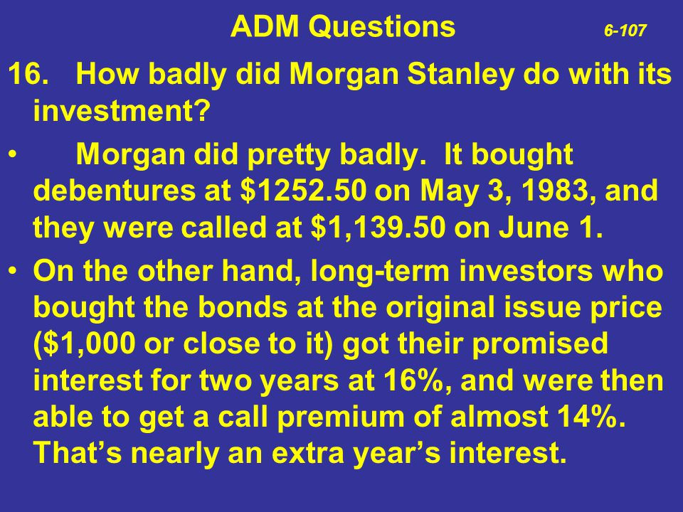 ADM Questions 6-107 16. How badly did Morgan Stanley do with its investment
