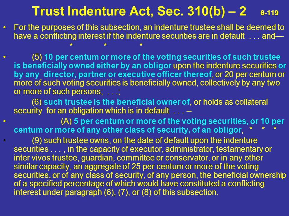 Trust Indenture Act, Sec. 310(b) – 2 6-119