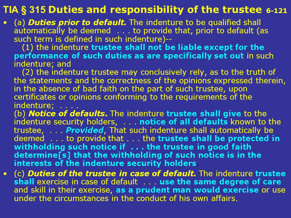 TIA § 315 Duties and responsibility of the trustee 6-121