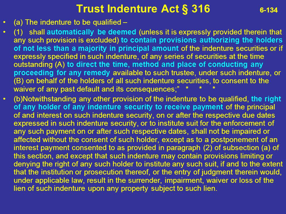 Trust Indenture Act § 316 6-134 (a) The indenture to be qualified –