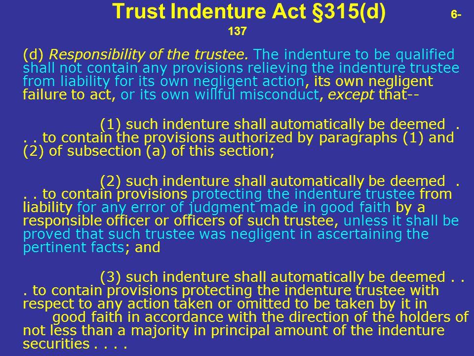 Trust Indenture Act §315(d) 6-137