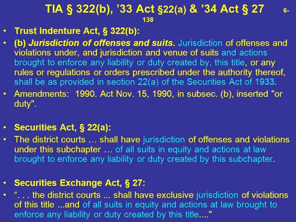 TIA § 322(b), '33 Act §22(a) & '34 Act § 27 6-138