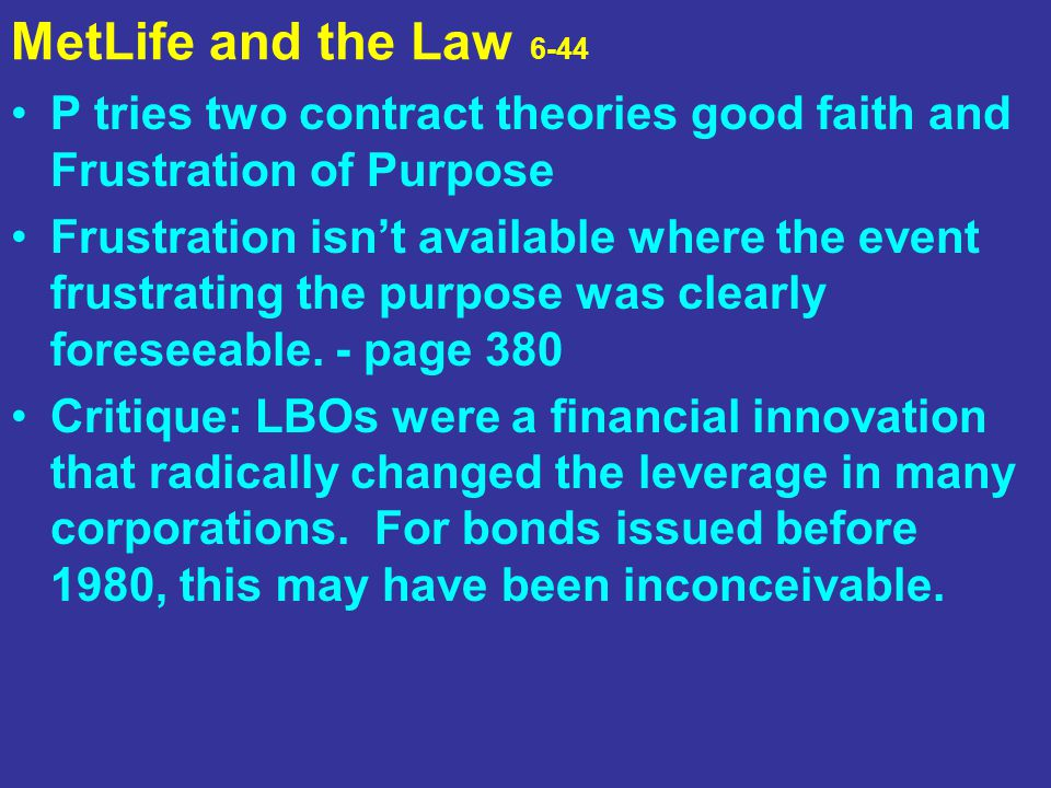 MetLife and the Law 6-44 P tries two contract theories good faith and Frustration of Purpose.