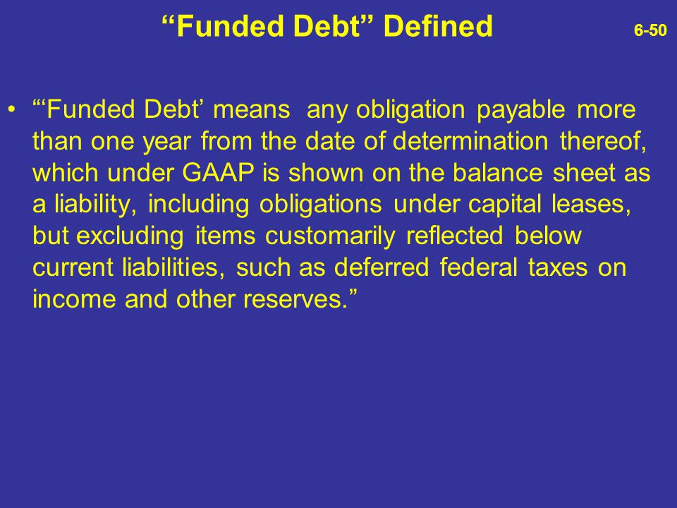 Funded Debt Defined 6-50