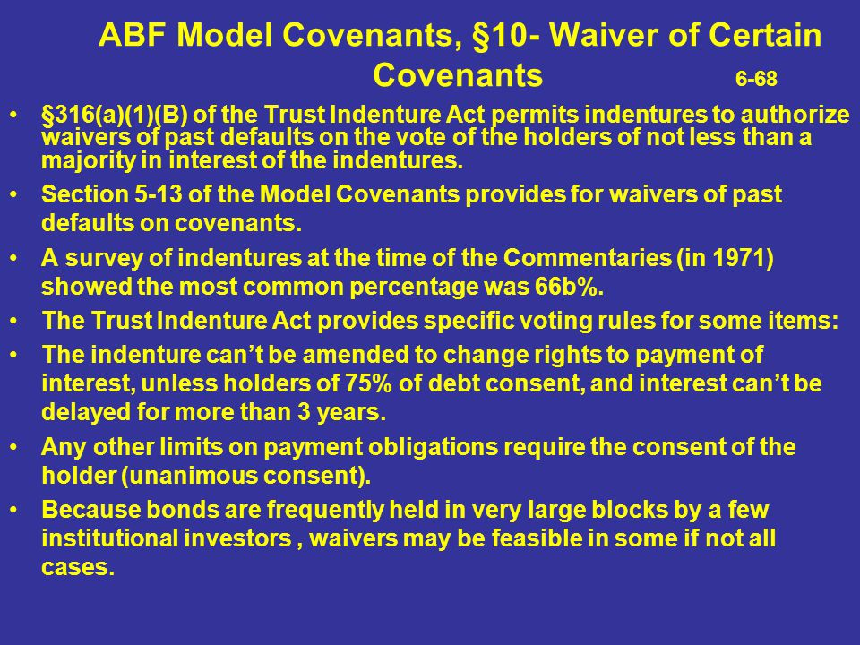 ABF Model Covenants, §10- Waiver of Certain Covenants 6-68