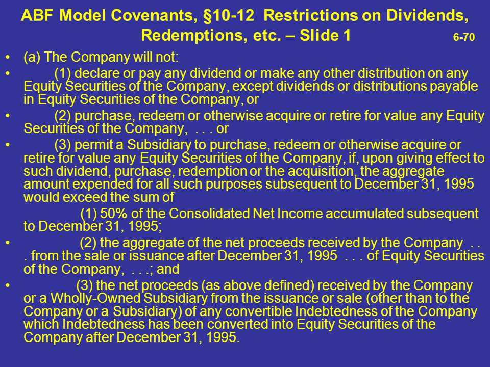 ABF Model Covenants, §10-12 Restrictions on Dividends,