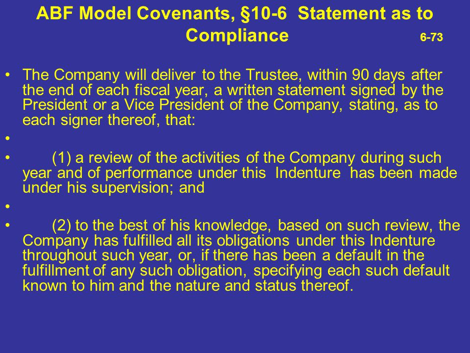 ABF Model Covenants, §10-6 Statement as to Compliance 6-73