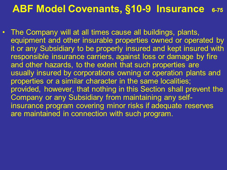 ABF Model Covenants, §10-9 Insurance 6-75