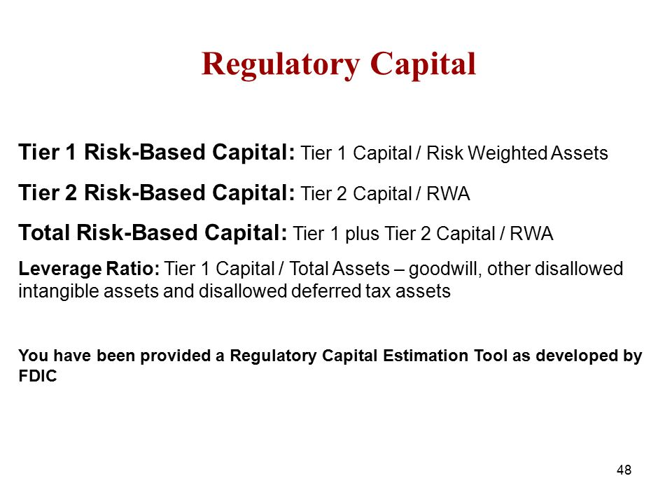 Regulatory Capital Tier 1 Risk-Based Capital: Tier 1 Capital / Risk Weighted Assets. Tier 2 Risk-Based Capital: Tier 2 Capital / RWA.
