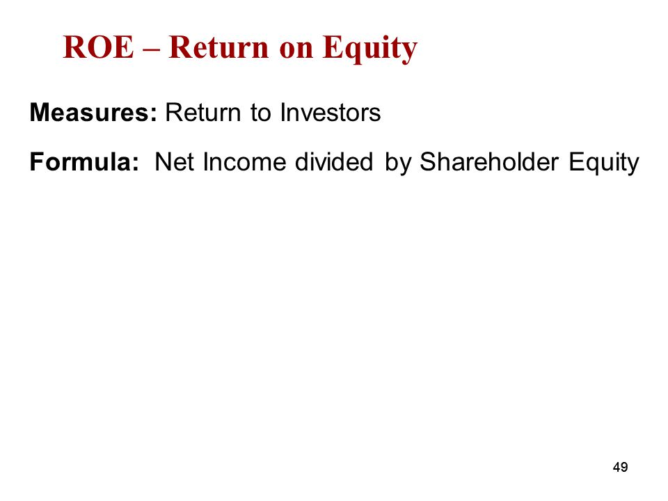 ROE – Return on Equity Measures: Return to Investors