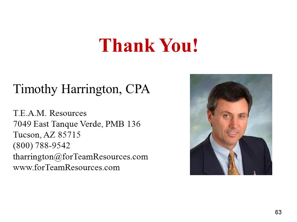 Thank You! Timothy Harrington, CPA T.E.A.M. Resources