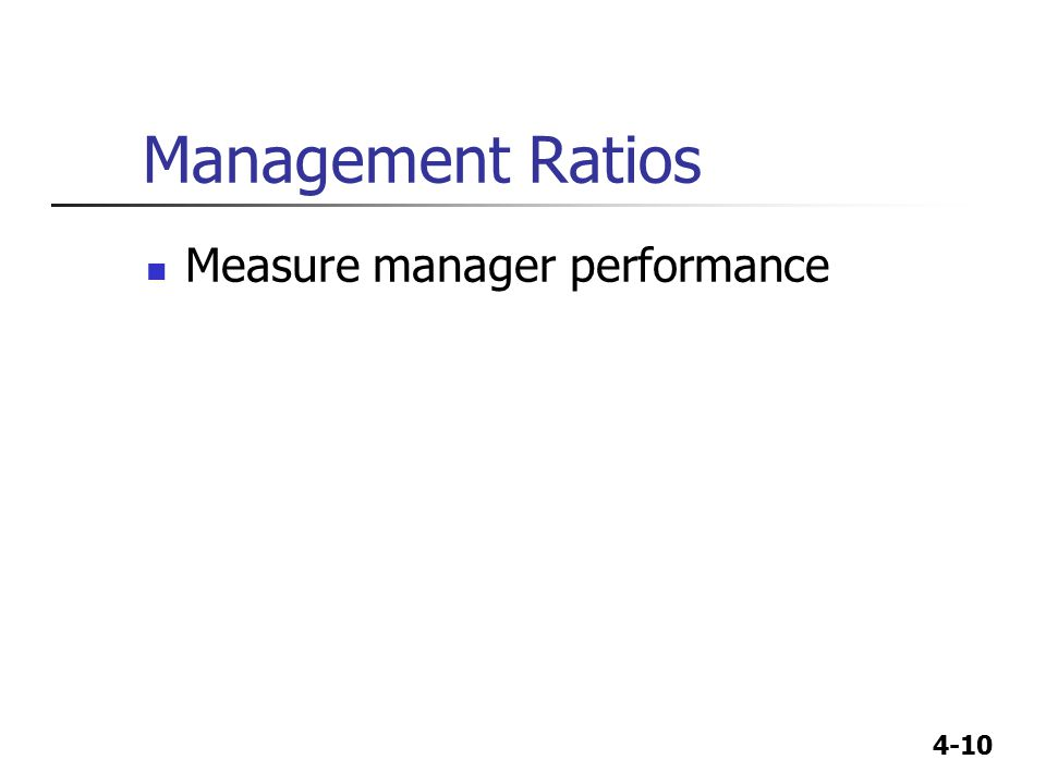 Management Ratios Measure manager performance